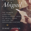Thumbnail image for Dear Abigail – Founding mothers of a new Nation