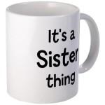 its_a_sister_thing_mug